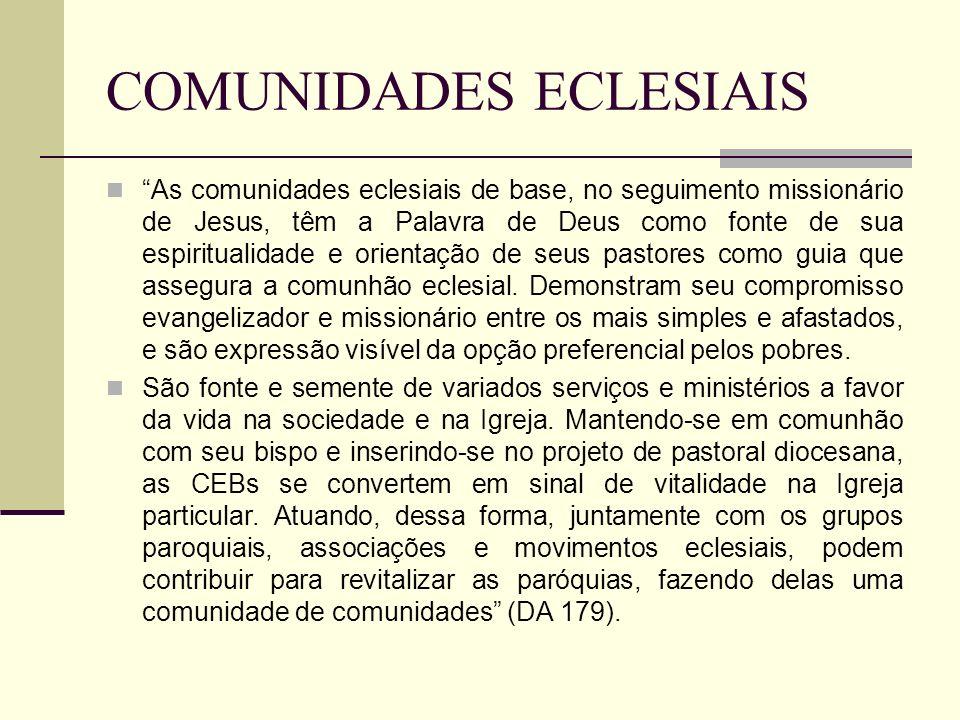 COMUNIDADES ECLESIAIS As comunidades eclesiais de base, no seguimento missionário de Jesus, têm a Palavra de Deus como fonte de sua espiritualidade e