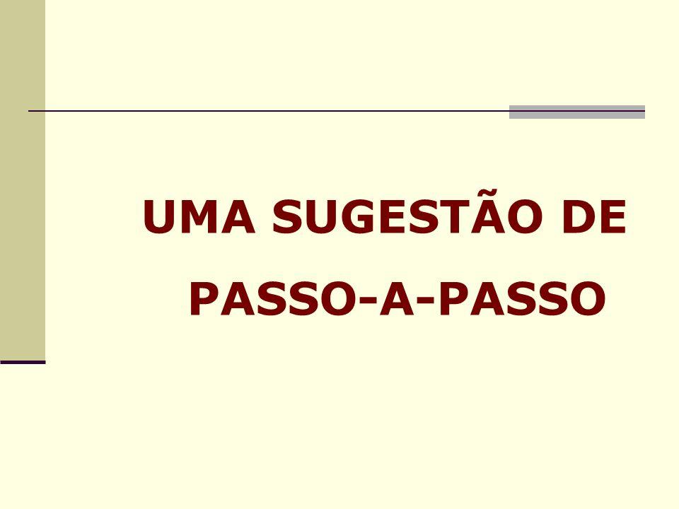 UMA SUGESTÃO DE PASSO-A-PASSO