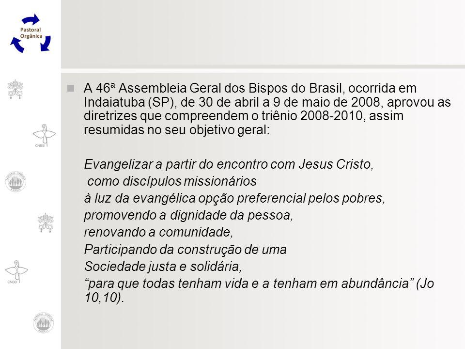 A 46ª Assembleia Geral dos Bispos do Brasil, ocorrida em Indaiatuba (SP), de 30 de abril a 9 de maio de 2008, aprovou as diretrizes que compreendem o