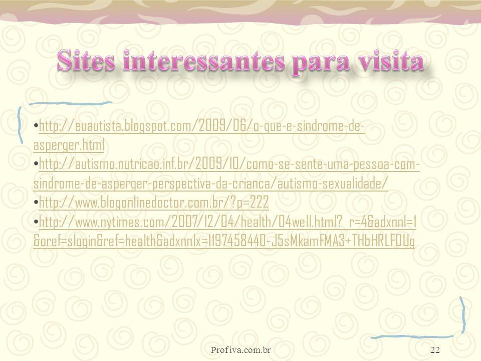 http://euautista.blogspot.com/2009/06/o-que-e-sindrome-de- asperger.html http://euautista.blogspot.com/2009/06/o-que-e-sindrome-de- asperger.html http