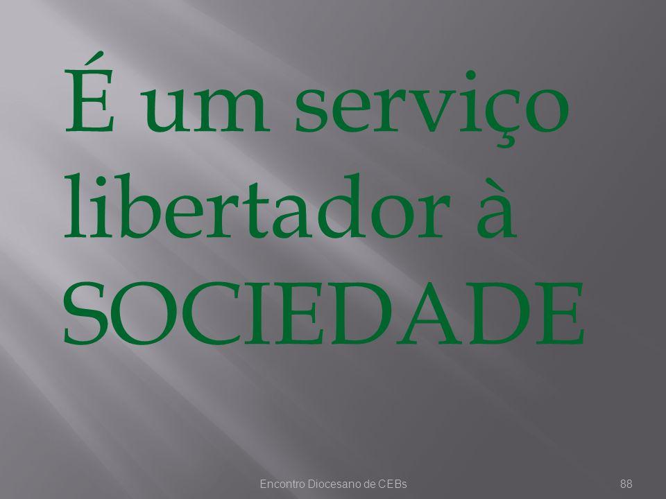 Encontro Diocesano de CEBs88 É um serviço libertador à SOCIEDADE