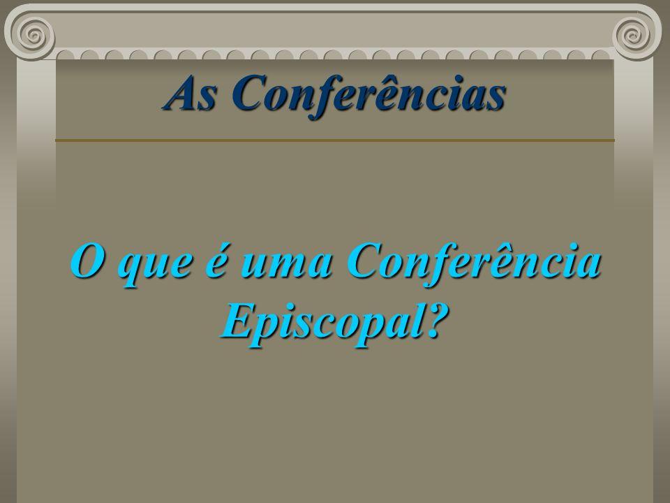 As Conferências O que é uma Conferência Episcopal?