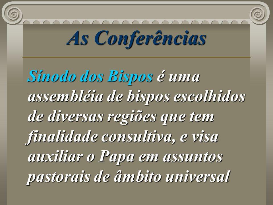 As Conferências Sínodo dos Bispos é uma assembléia de bispos escolhidos de diversas regiões que tem finalidade consultiva, e visa auxiliar o Papa em a