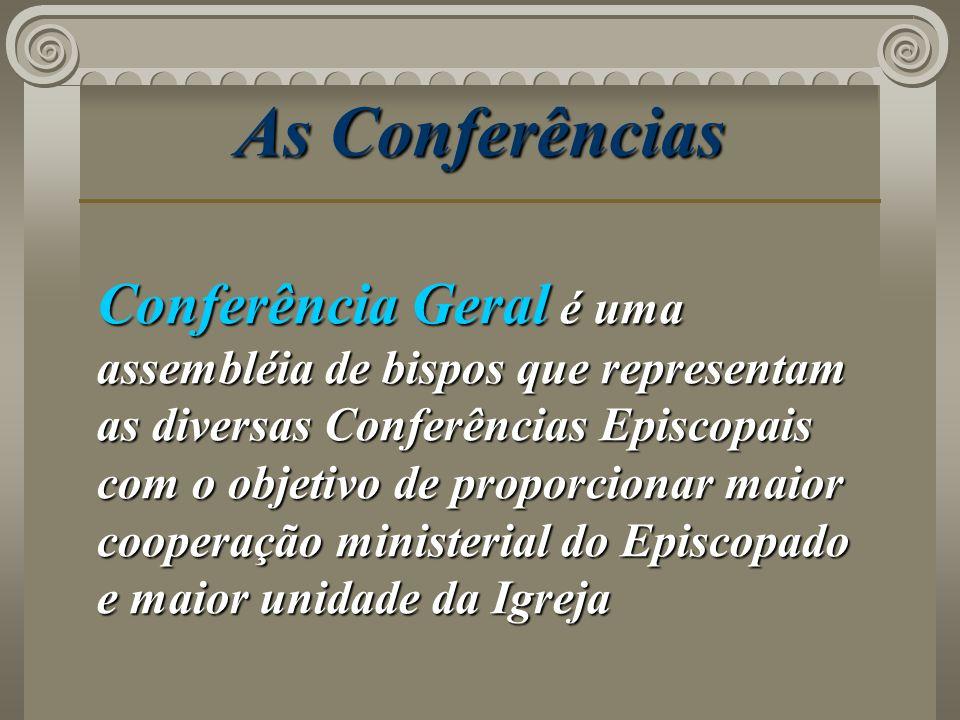 As Conferências Conferência Geral é uma assembléia de bispos que representam as diversas Conferências Episcopais com o objetivo de proporcionar maior