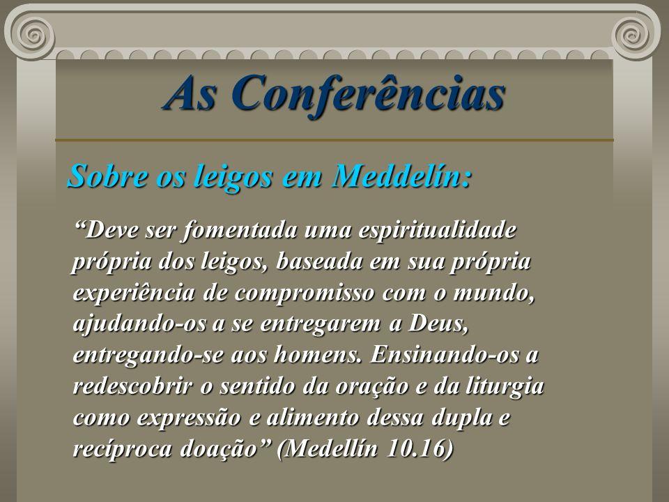 As Conferências Sobre os leigos em Meddelín: Deve ser fomentada uma espiritualidade própria dos leigos, baseada em sua própria experiência de compromi