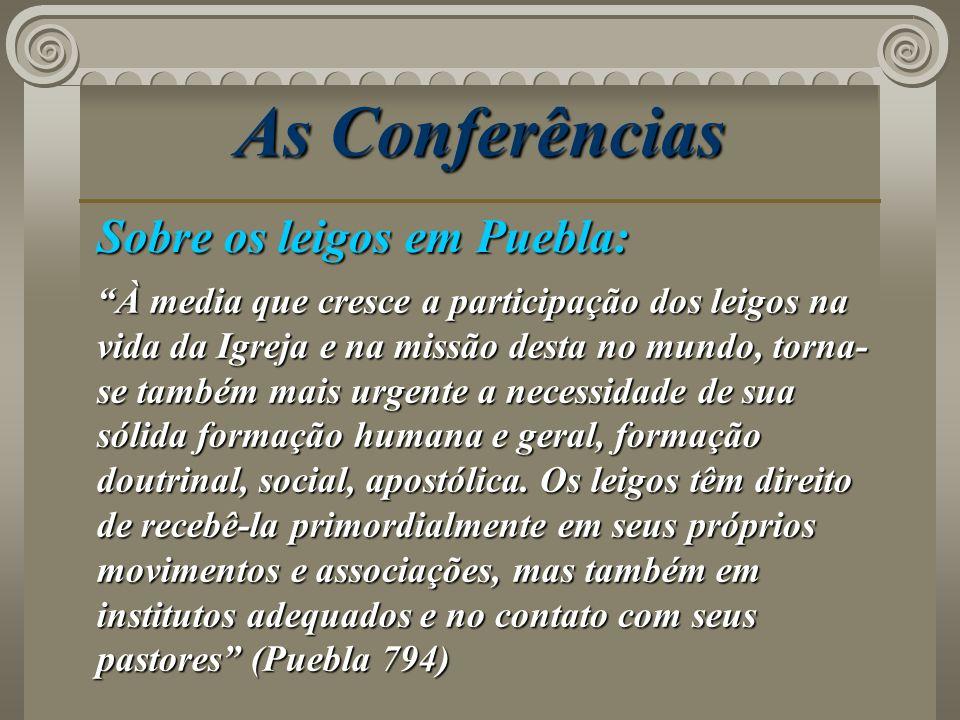 As Conferências Sobre os leigos em Puebla: À media que cresce a participação dos leigos na vida da Igreja e na missão desta no mundo, torna- se também