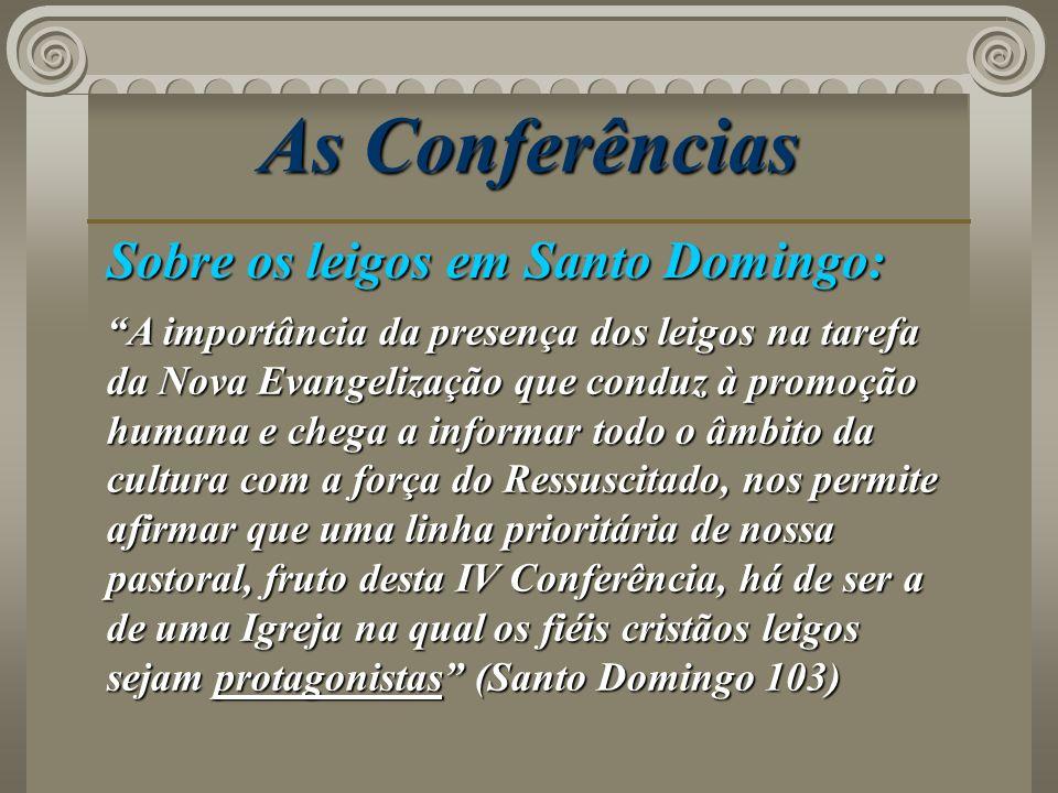 As Conferências Sobre os leigos em Santo Domingo: A importância da presença dos leigos na tarefa da Nova Evangelização que conduz à promoção humana e