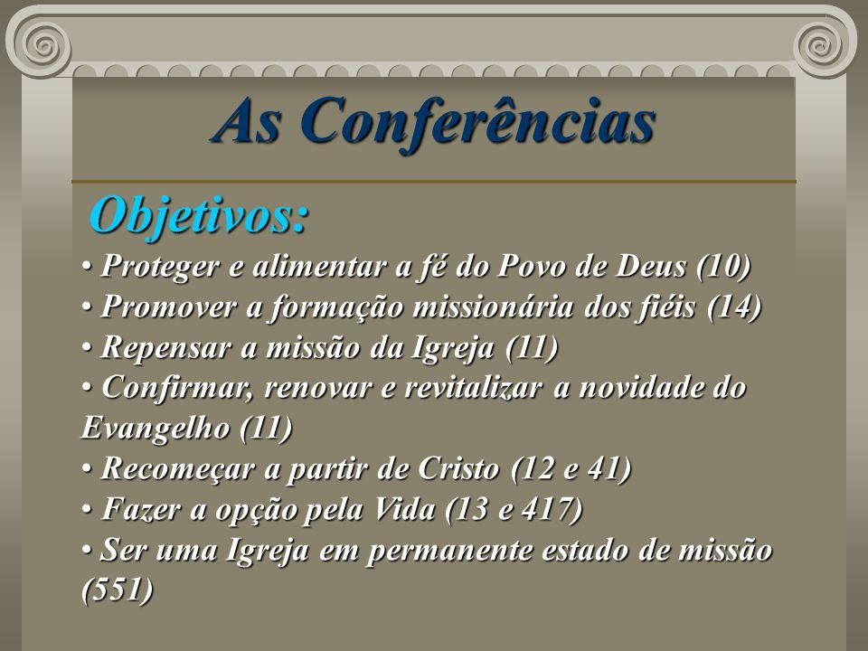 As Conferências Objetivos: Proteger e alimentar a fé do Povo de Deus (10) Proteger e alimentar a fé do Povo de Deus (10) Promover a formação missionár