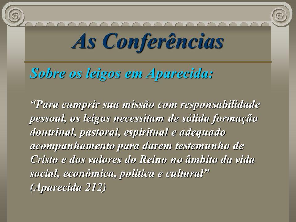 As Conferências Sobre os leigos em Aparecida: Para cumprir sua missão com responsabilidade pessoal, os leigos necessitam de sólida formação doutrinal,