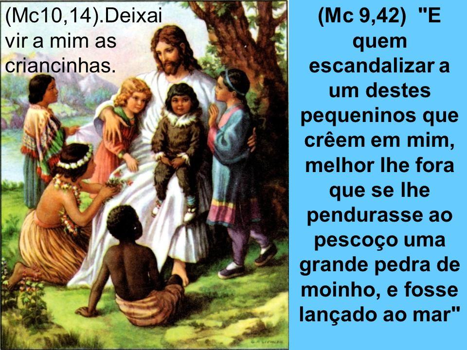 (Mc 9,42)