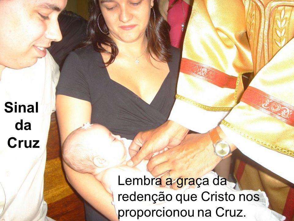 Lembra a graça da redenção que Cristo nos proporcionou na Cruz. Sinal da Cruz