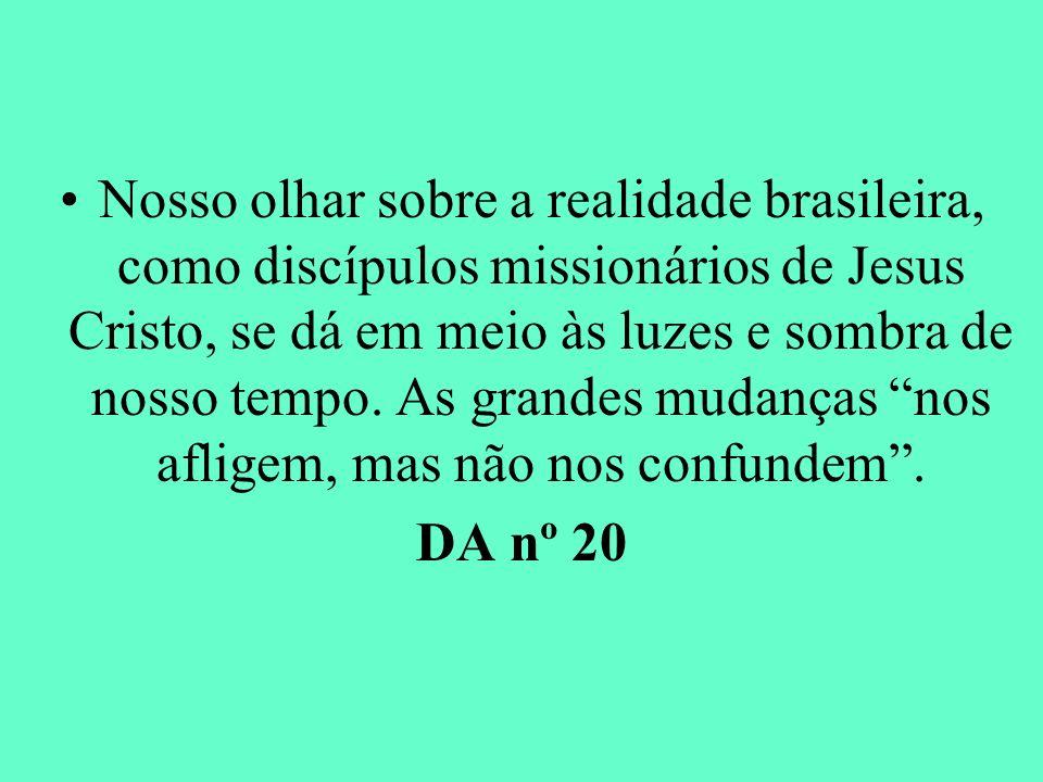 Nosso olhar sobre a realidade brasileira, como discípulos missionários de Jesus Cristo, se dá em meio às luzes e sombra de nosso tempo. As grandes mud
