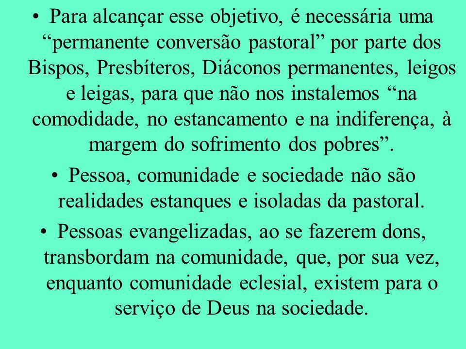 Para alcançar esse objetivo, é necessária uma permanente conversão pastoral por parte dos Bispos, Presbíteros, Diáconos permanentes, leigos e leigas,