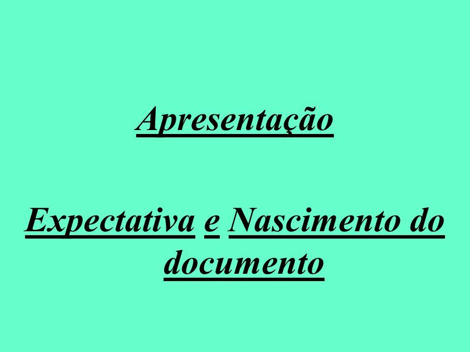 Apresentação Expectativa e Nascimento do documento