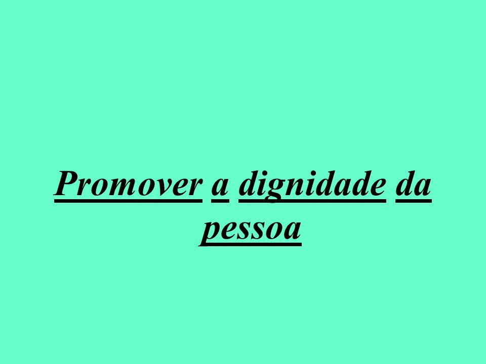 Promover a dignidade da pessoa
