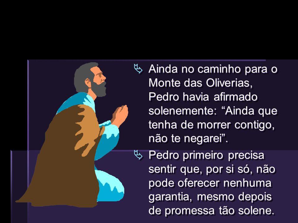 Ainda no caminho para o Monte das Oliverias, Pedro havia afirmado solenemente: Ainda que tenha de morrer contigo, não te negarei.