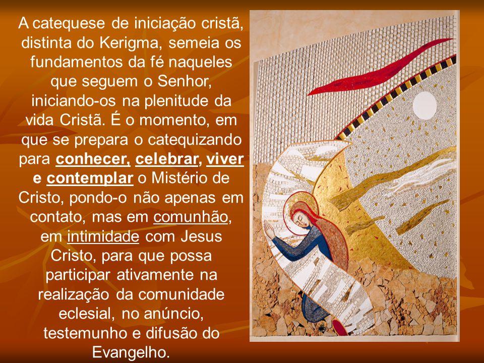 A catequese de iniciação cristã, distinta do Kerigma, semeia os fundamentos da fé naqueles que seguem o Senhor, iniciando-os na plenitude da vida Cris