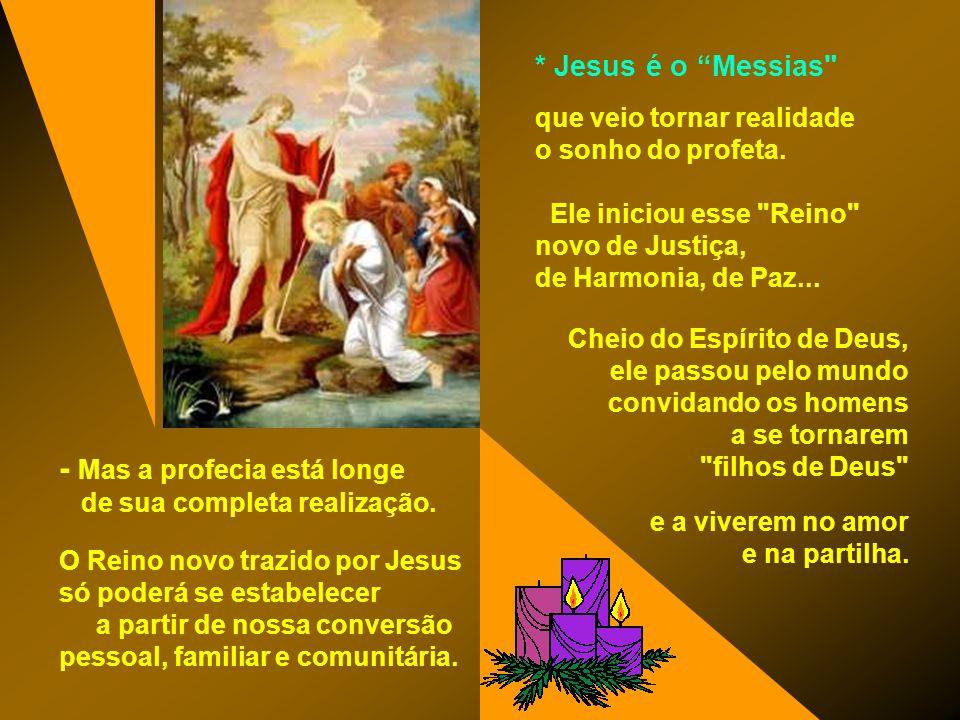 O Evangelho apresenta JOÃO BASTISTA, que prepara os homens do seu tempo para acolher Jesus.