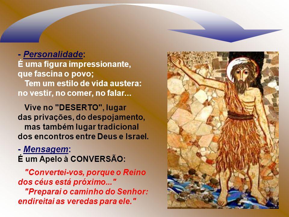 O Batismo de João: Consistia na imersão na água do rio Jordão para as pessoas que aderiam a esse apelo de conversão.