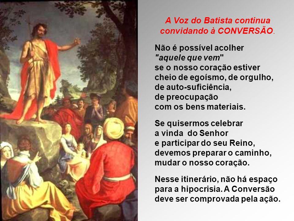 A Voz do Batista continua convidando à CONVERSÃO. Não é possível acolher