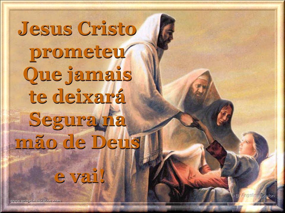 O Espírito do Senhor Prá sempre te dirigirá Segura na mão de Deus e vai! O Espírito do Senhor Prá sempre te dirigirá Segura na mão de Deus e vai!