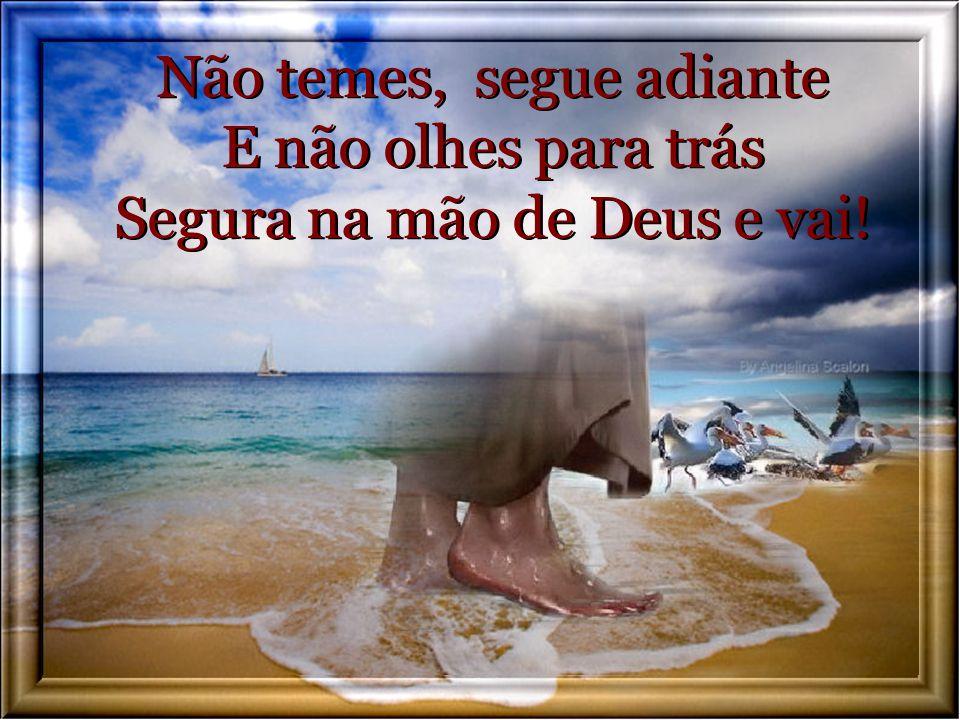 Segura na mão de Deus Pois ela, ela te sustentará. Segura na mão de Deus Pois ela, ela te sustentará.