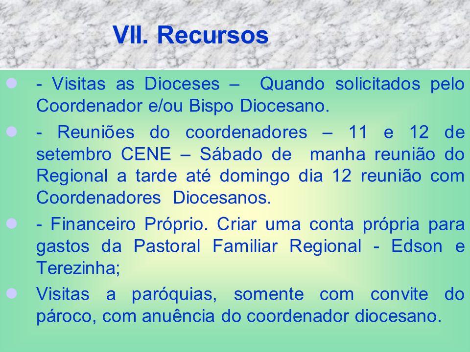 VII.Recursos - Visitas as Dioceses – Quando solicitados pelo Coordenador e/ou Bispo Diocesano.