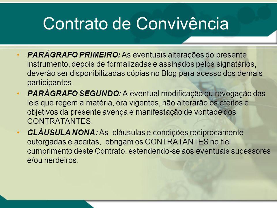 Contrato de Convivência PARÁGRAFO PRIMEIRO: As eventuais alterações do presente instrumento, depois de formalizadas e assinados pelos signatários, dev