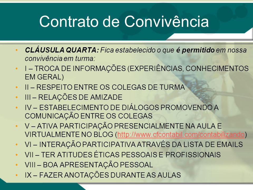 Contrato de Convivência CLÁUSULA QUARTA: Fica estabelecido o que é permitido em nossa convivência em turma: I – TROCA DE INFORMAÇÕES (EXPERIÊNCIAS, CO
