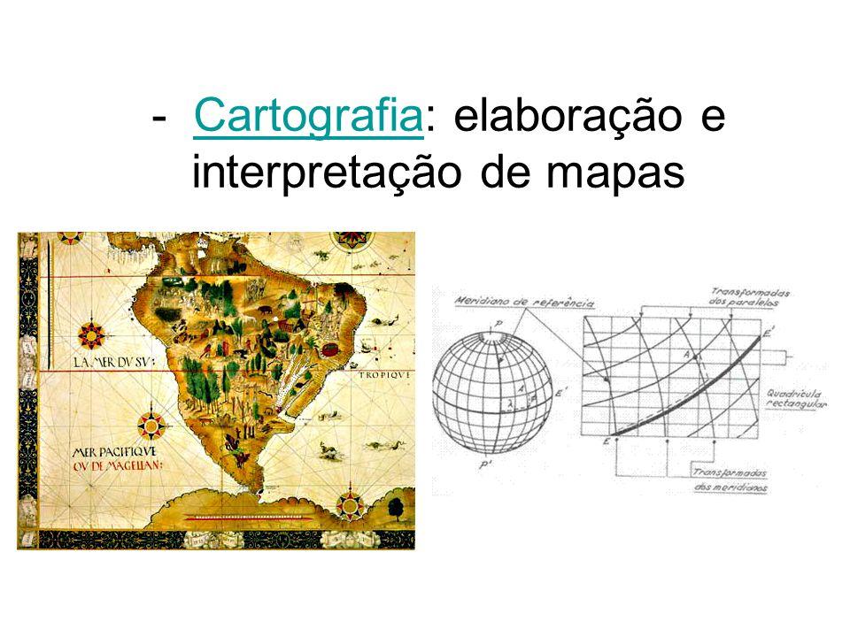 - Cartografia: elaboração e interpretação de mapasCartografia