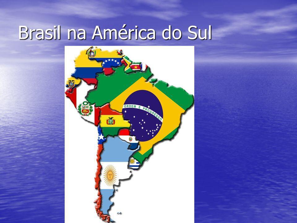 Localização O Brasil está situado na América do Sul.