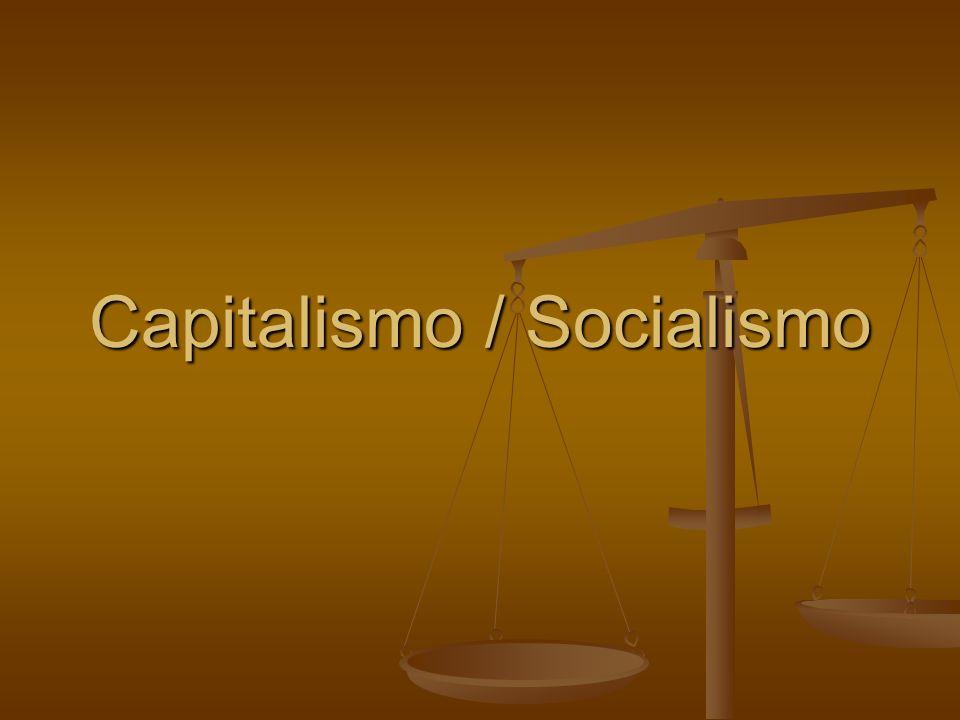 Capitalismo / Socialismo