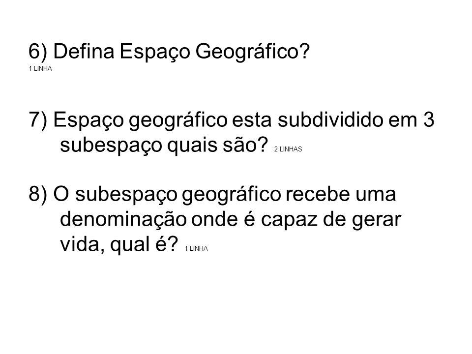 6) Defina Espaço Geográfico.