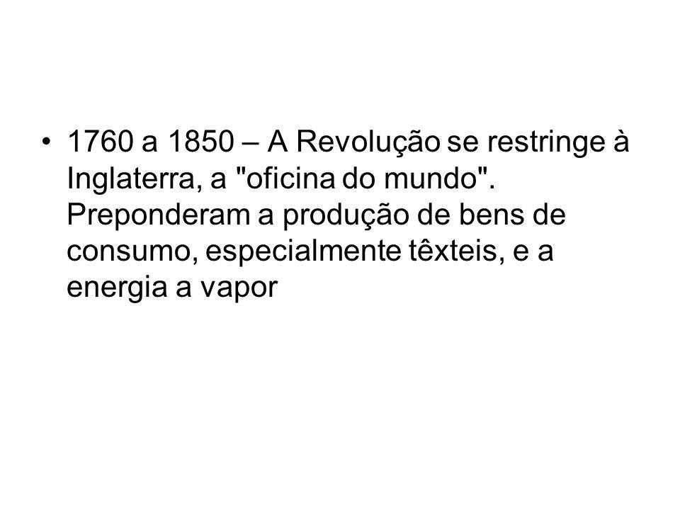 1850 a 1900 – A Revolução espalha-se por Europa, América e Ásia: Bélgica, França, Ale manha, Estados Unidos, Itália, Japão, Rússia.