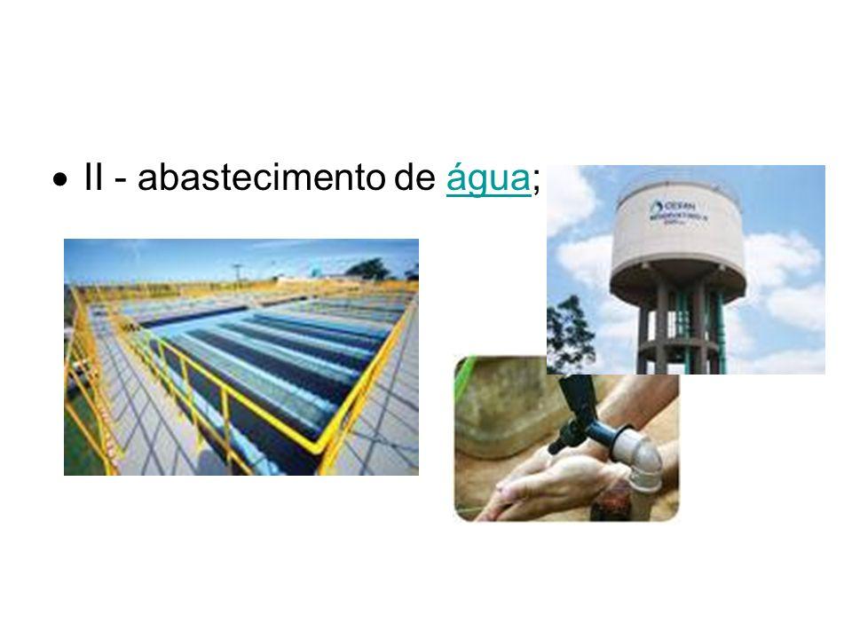 II - abastecimento de água;água