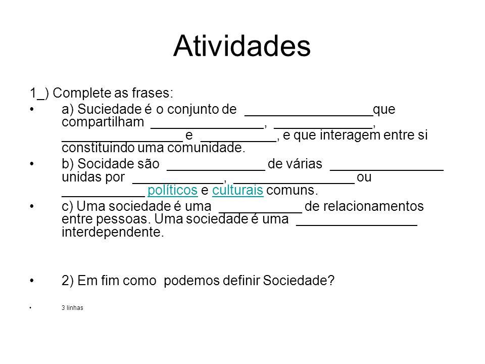 Atividades 1_) Complete as frases: a) Suciedade é o conjunto de _________________que compartilham _______________, _____________, ________________ e _