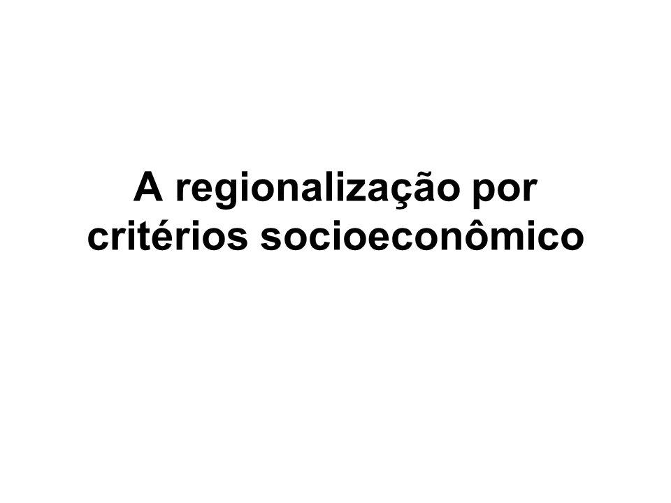 A regionalização por critérios socioeconômico