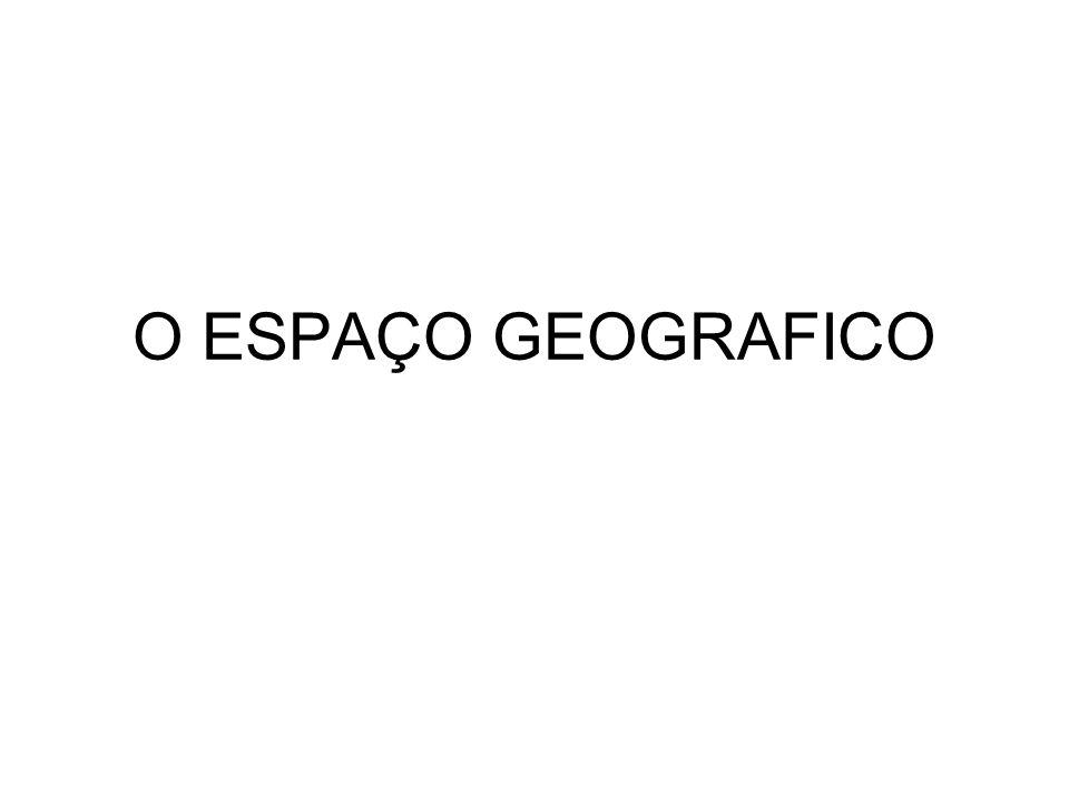 O ESPAÇO GEOGRAFICO