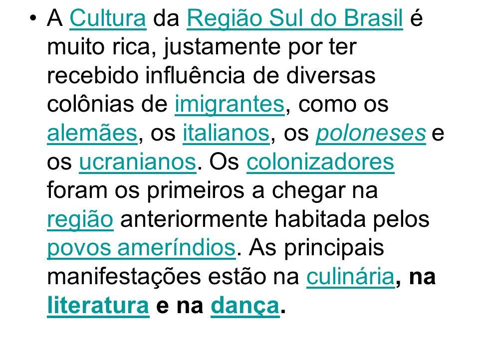 A Cultura da Região Sul do Brasil é muito rica, justamente por ter recebido influência de diversas colônias de imigrantes, como os alemães, os italian