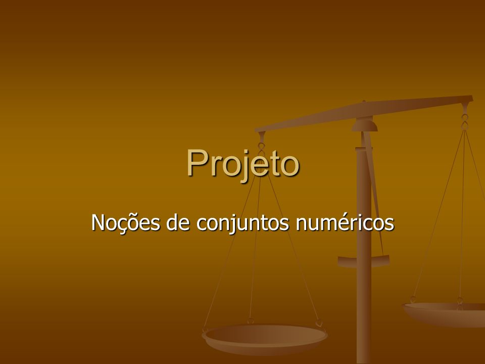Projeto Noções de conjuntos numéricos