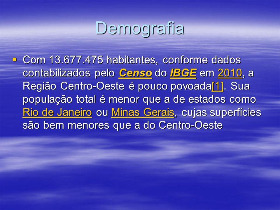 Demografia Com 13.677.475 habitantes, conforme dados contabilizados pelo Censo do IBGE em 2010, a Região Centro-Oeste é pouco povoada[1]. Sua populaçã