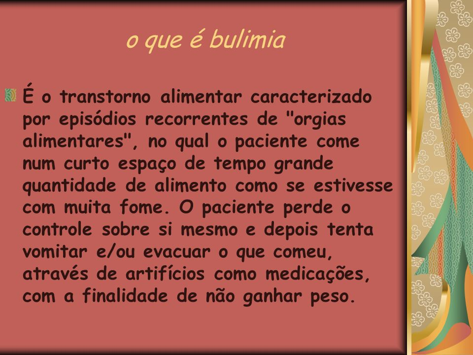 o que é bulimia É o transtorno alimentar caracterizado por episódios recorrentes de