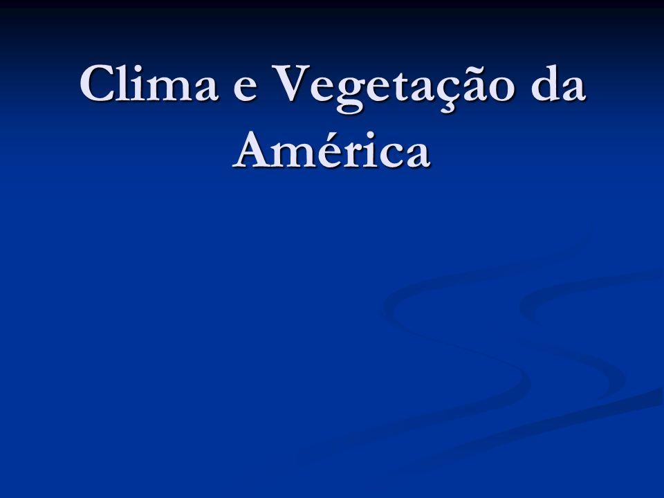 Clima e Vegetação da América