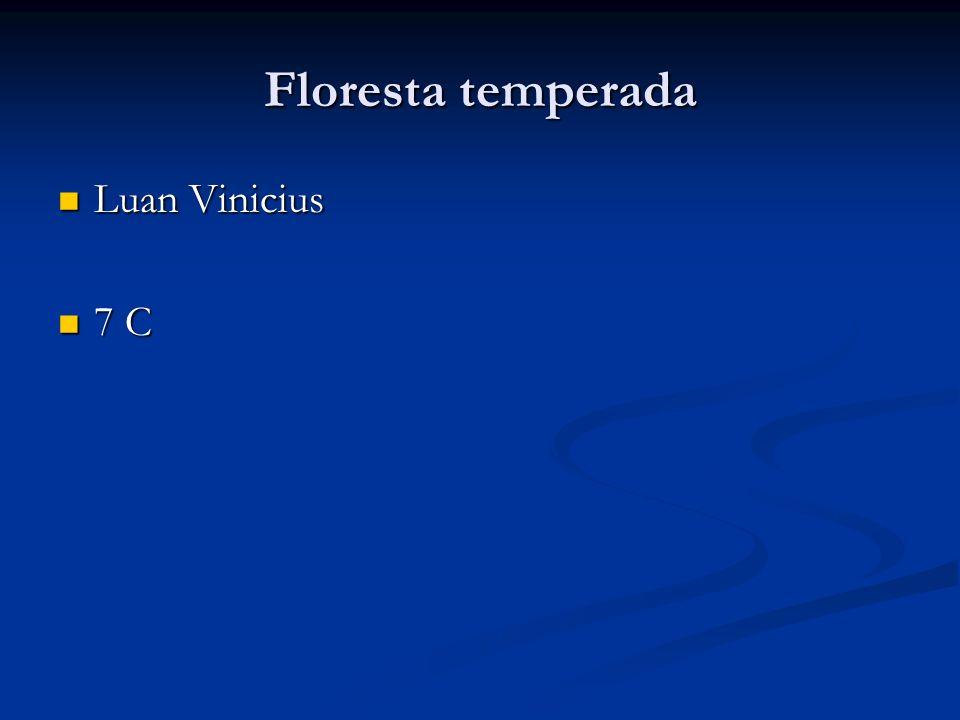 Floresta temperada Luan Vinicius Luan Vinicius 7 C 7 C