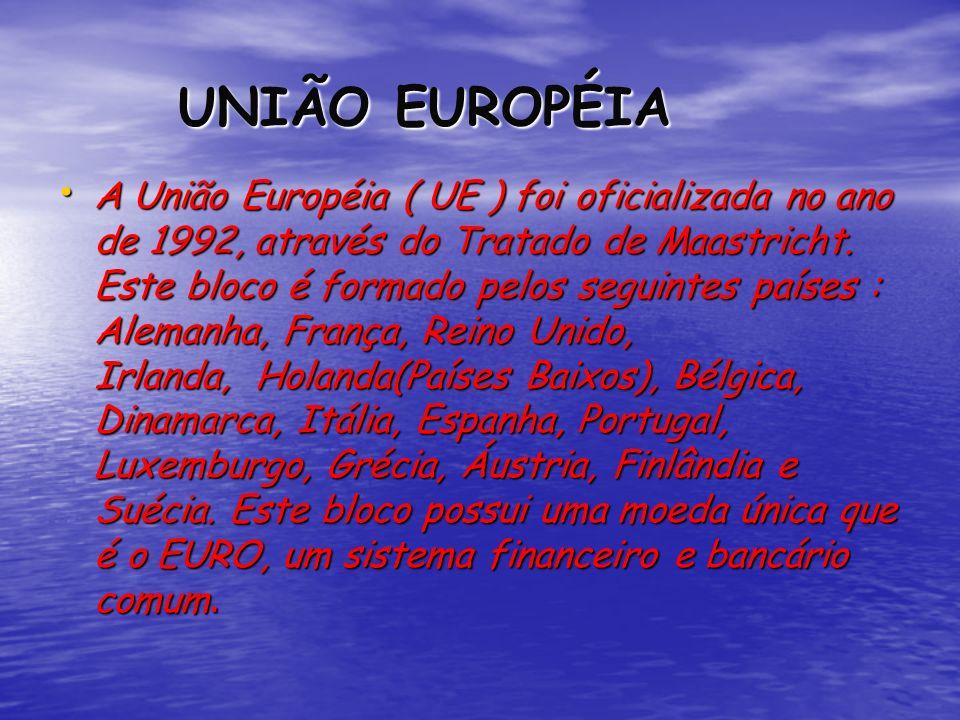 UNIÃO EUROPÉIA UNIÃO EUROPÉIA A União Européia ( UE ) foi oficializada no ano de 1992, através do Tratado de Maastricht. Este bloco é formado pelos se