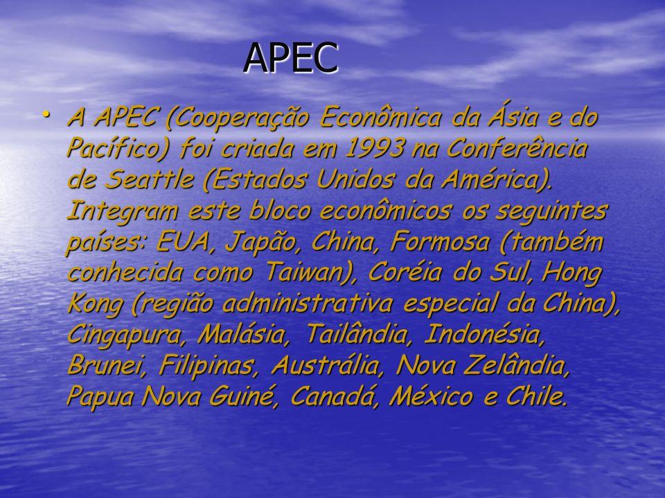 APEC APEC A APEC (Cooperação Econômica da Ásia e do Pacífico) foi criada em 1993 na Conferência de Seattle (Estados Unidos da América). Integram este