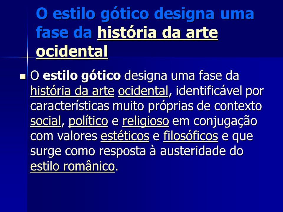 O estilo gótico designa uma fase da história da arte ocidental história da arte ocidentalhistória da arte ocidental O estilo gótico designa uma fase d