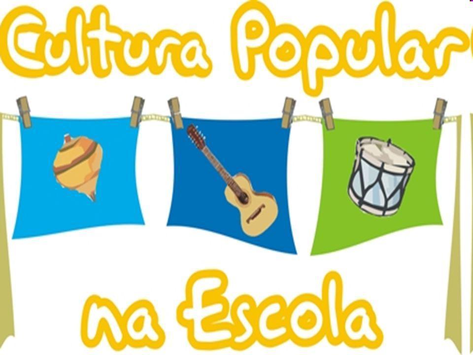 Cultura popular é a cultura do povo.