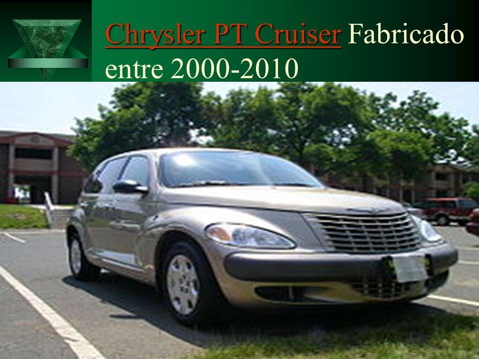 Chrysler PT Cruiser Chrysler PT CruiserChrysler PT Cruiser Chrysler PT Cruiser Fabricado entre 2000-2010