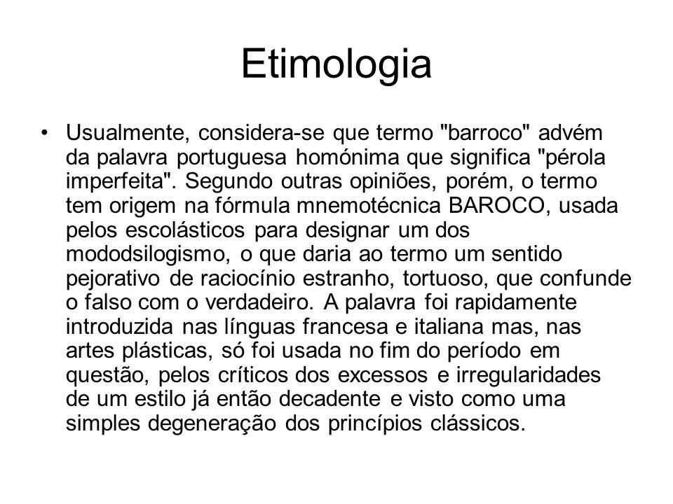 Etimologia Usualmente, considera-se que termo barroco advém da palavra portuguesa homónima que significa pérola imperfeita .
